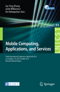 Mobile Computing, Applications, and ServicesThird International Conference, MobiCASE 2011, Los Angeles, CA, USA, October 24-27, 2011. Revised Selected Papers